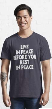 Live in Peace before you Rest in Peace